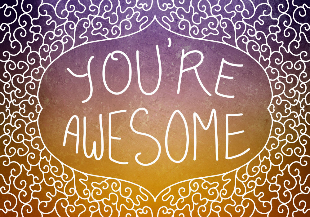 """The words """"You're Awesome"""" handwritten in a decorative frame"""